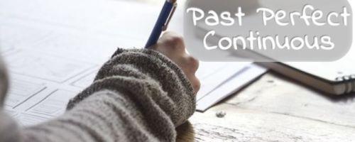 Past Perfect Continuous (Progressive) Tense: употребление, указатели времени, примеры предложений