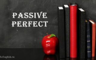 Passive Perfect: Present, Future, Past Perfect Passive